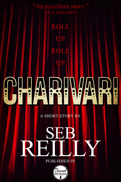 Charivari, A Short Story by Seb Reilly