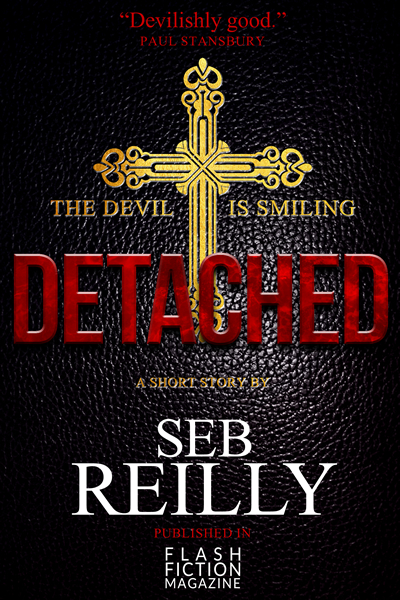 Detached, A Short Story by Seb Reilly