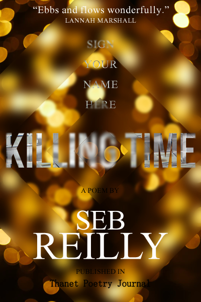 Killing Time, A Poem by Seb Reilly
