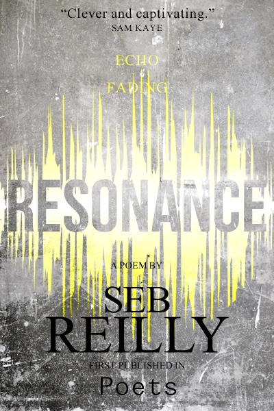 Resonance, A Poem by Seb Reilly