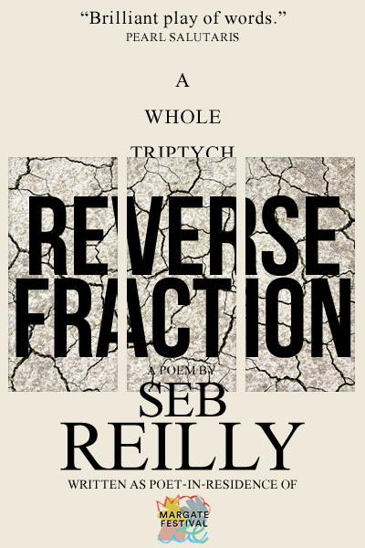 Reverse Fraction, A Poem by Seb Reilly