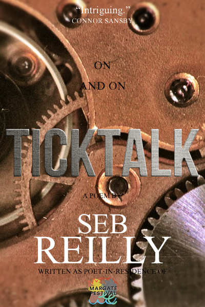 Ticktalk, A Poem by Seb Reilly