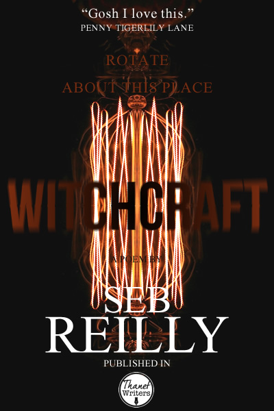 Witchcraft, A Poem by Seb Reilly